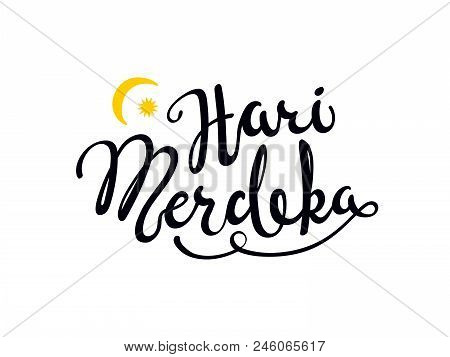 Hand Written Calligraphic Lettering Quote Hari Merdeka, Meaning Independence Day In Malay. Isolated