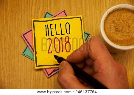 Text Sign Showing Hello 2018. Conceptual Photo Starting A New Year Motivational Message 2017 Is Over