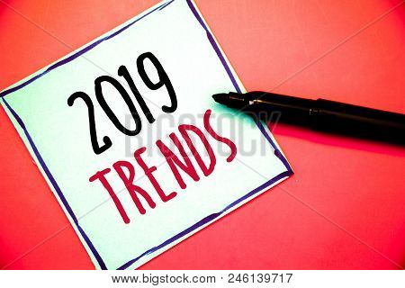 Conceptual Hand Writing Showing 2019 Trends. Business Photo Texts New Year Developments In Fashion C