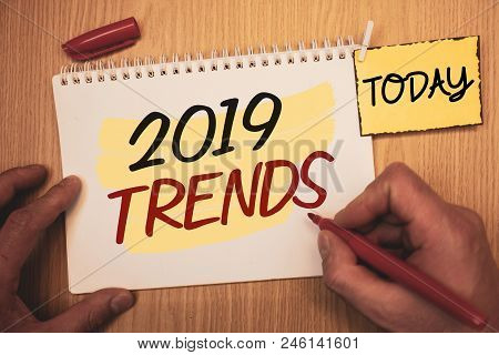 Text Sign Showing 2019 Trends. Conceptual Photo New Year Developments In Fashion Changes Innovations