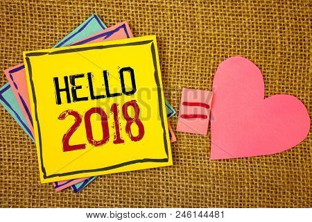 Conceptual Hand Writing Showing Hello 2018. Business Photo Texts Starting A New Year Motivational Me