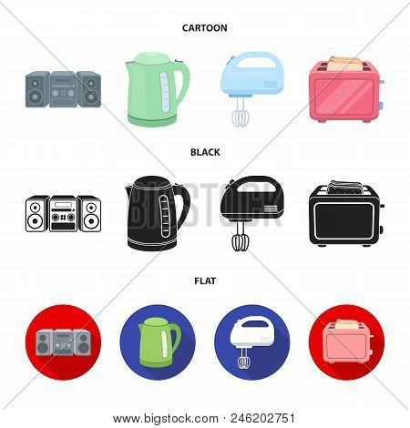 Electric Kettle, Music Center, Mixer, Toaster.household Set Collection Icons In Cartoon, Black, Flat