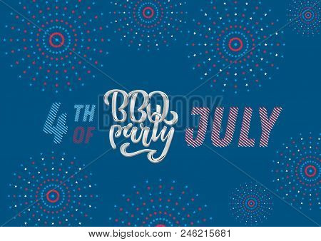 July 4th Bbq Party Lettering Invitation To American Independence Day Barbeque With July 4th Decorati