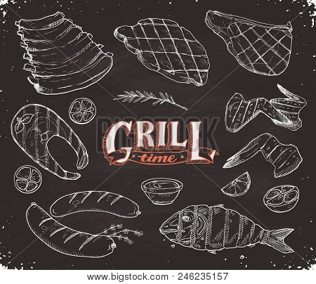 Grill Time. Hand Drawn Bbq Meat And Fried Fish Sketches On Chalk Board. Barbeque Pork Ribs, Beafstea