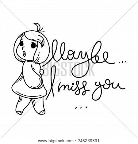 Maybe I Miss You. Cute Cartoon Kids. Vector And Illustration.