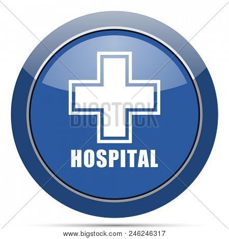 Hospital round glossy web icon. Blue circle pushbutton illustration on white background.