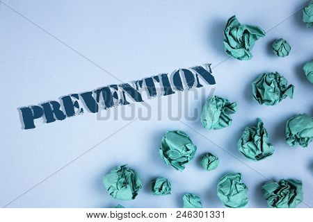 Writing Note Showing  Prevention. Business Photo Showcasing Stopping Something From Happening Health