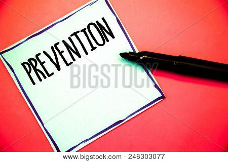 Conceptual Hand Writing Showing Prevention. Business Photo Texts Stopping Something From Happening H