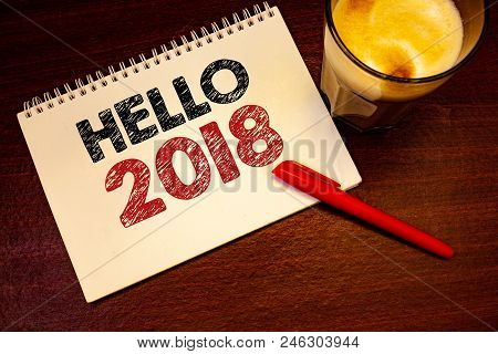 Words Writing Texts Hello 2018. Business Concept For Starting A New Year Motivational Message 2017 I