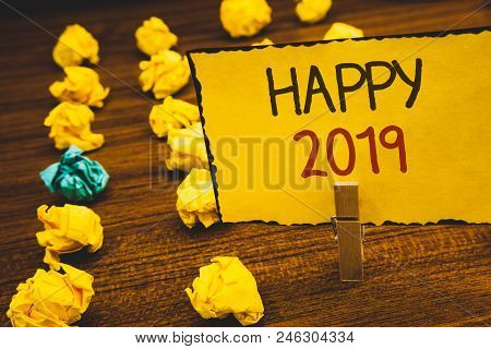 Handwriting Texts Happy 2019. Concept Meaning New Year Celebration Cheers Congrats Motivational Mess