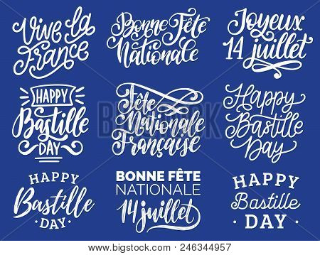 Bastille Day Handwritten Phrases. Calligraphy Of Joyeux 14 Juillet, Vive La France Translated From F