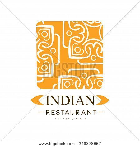 Indian Restaurant Logo Design, Authentic Traditional Continental Food Label Vector Illustration Isol