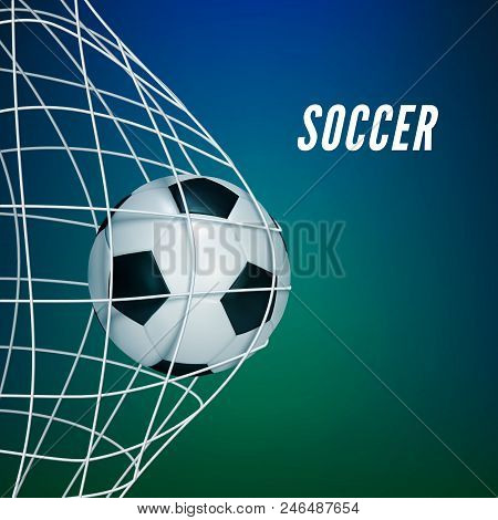 Soccer Game Match Goal Moment With Ball In The Net. Vector Illustration Isolated On Blur Background