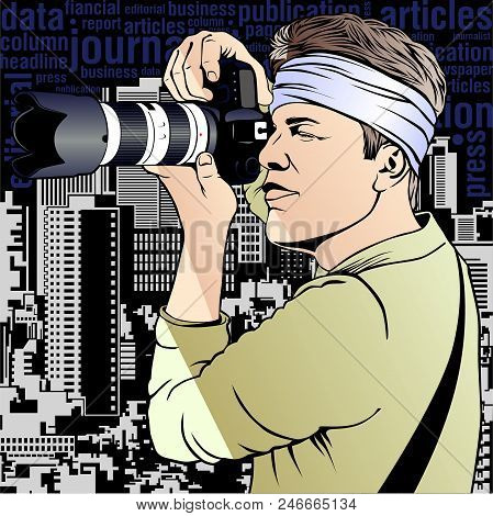Photojournalist Illustration. Image Shows Shooting Process On The Stylized City And Text Background