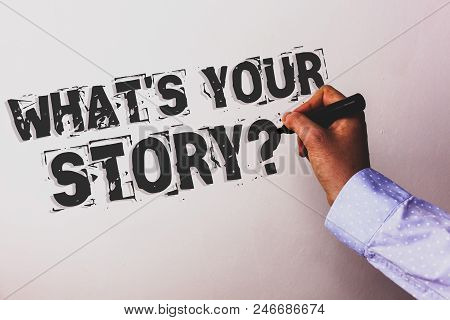 Handwriting Text What's Your Story Question. Concept Meaning Connect Communicate Connectivity Connec