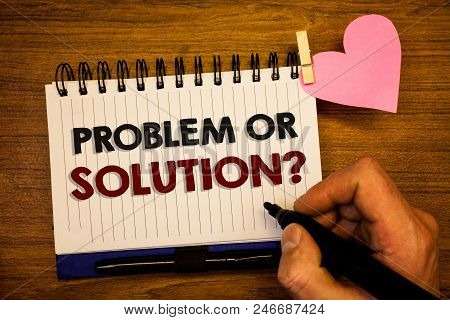 Conceptual Hand Writing Showing Problem Or Solution Question. Business Photo Text Think Solve Analys