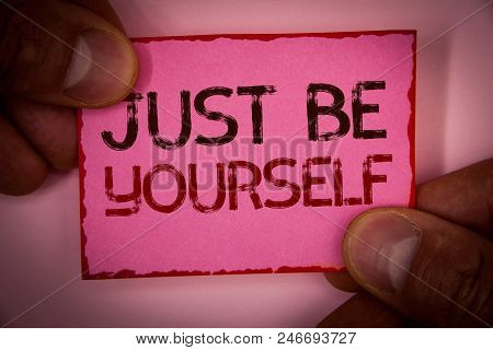 Handwriting Text Just Be Yourself. Concept Meaning Self Attitude Confidence True Confident Honesty M
