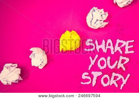 Word writing text Share Your Story. Business concept for Experience Storytelling Nostalgia Thoughts Memory Personal Words pink background crumbled paper notes yellow white diagonal stress poster