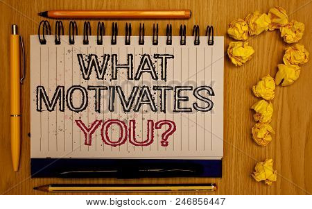 Text Sign Showing What Motivates You Question. Conceptual Photo Passion Drive Incentive Dream Aspira