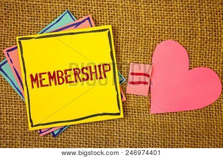 Conceptual Hand Writing Showing Membership. Business Photo Texts Being Member Part Of A Group Or Tea