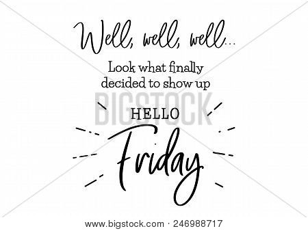 Hello Friday. Funny Brush Lettering For Friday. Modern Calligraphy Sign. Social Media Content. Cute