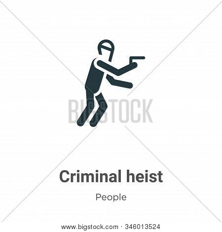 Criminal heist icon isolated on white background from people collection. Criminal heist icon trendy