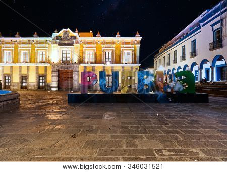 Puebla De Zaragoza, Mexico, October 15, 2018 - Main Theater Square With Giant Letters Of Puebla And