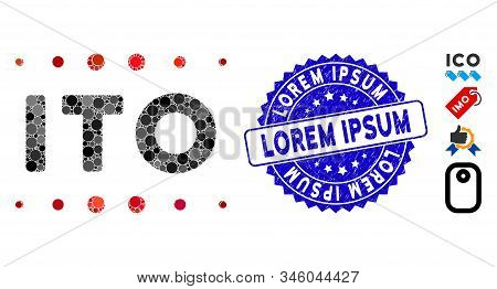 Mosaic Ito Caption Icon And Distressed Stamp Seal With Lorem Ipsum Caption. Mosaic Vector Is Created