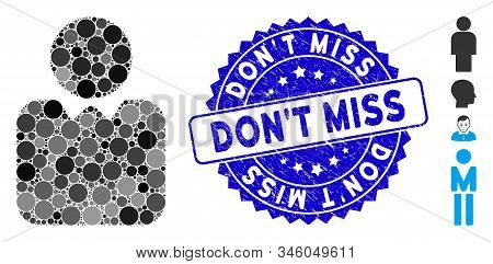 Mosaic Person Icon And Corroded Stamp Seal With Dont Miss Caption. Mosaic Vector Is Designed With Pe