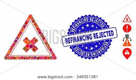 Collage Reject Triangle Icon And Corroded Stamp Seal With Refinancing Rejected Phrase. Mosaic Vector