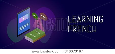 Learning French Language Concept. French Textbooks, A Letter Of Latin Alphabet And Tablet Pc With An