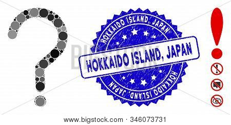 Collage Question Sign Icon And Corroded Stamp Seal With Hokkaido Island, Japan Phrase. Mosaic Vector