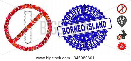 Mosaic No Testtube Icon And Grunge Stamp Seal With Borneo Island Text. Mosaic Vector Is Designed Wit