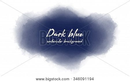 Abstract Navy Blue Water-colour Blotch For Decoration Design. Decorative Color Art Watercolor Style.