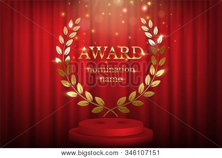 Golden Award Sign With Laurel Wreath And Podium Isolated On Red Curtain Background. Vector Award Des