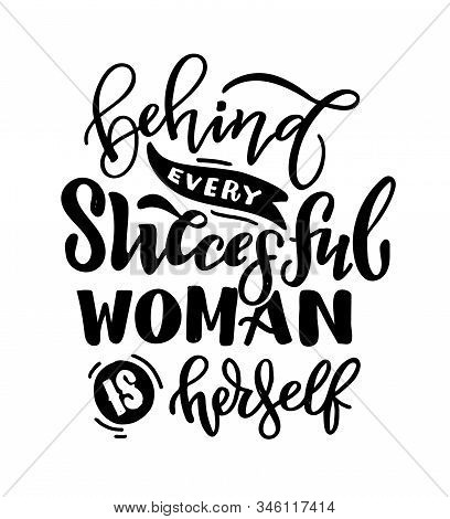 Beautiful Illustration With Lettering About Woman. Handwritten Inspirational Motivational Quote. Tem