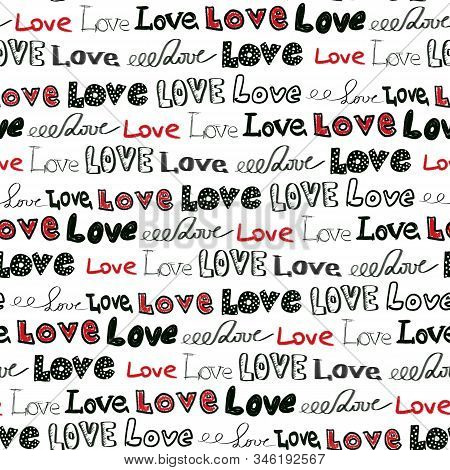 Love Seamless Pattern. Love Hand Written Lettering Repeating Background. Marker Texture. Modern Call