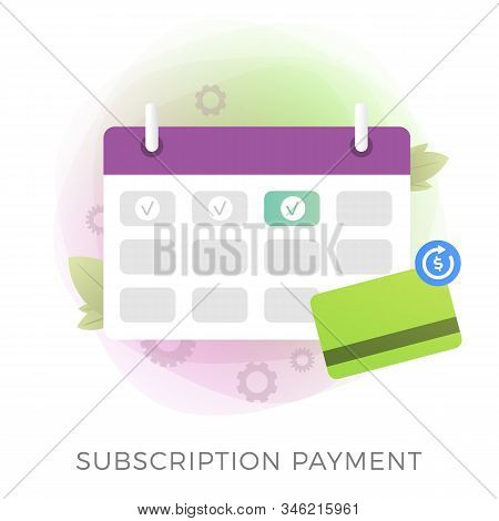 Subscription Payment Flat Vector Icon. Calendar With A Monthly Payment Date For A Registered Member
