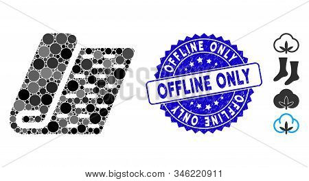 Mosaic Textile Roll Icon And Distressed Stamp Seal With Offline Only Phrase. Mosaic Vector Is Formed