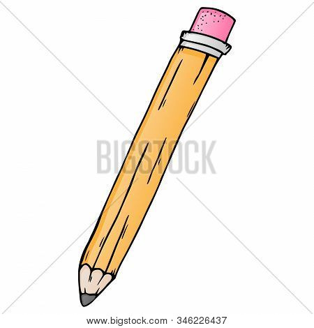 Pencil With Eraser. Vector Illustration Of A Pencil With An Eraser. Hand Drawn Pencil.