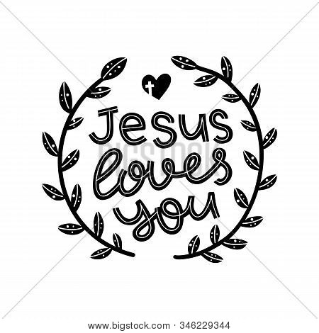 Jesus Loves You Graphic Lettering. Typographic For Card, Poster, Postcard, Sticker, Tee Shirt. Inspi
