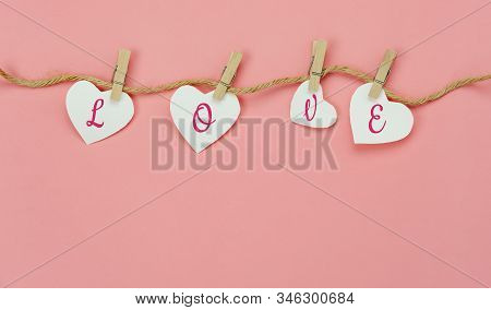 Table Top View Aerial Image Of Valentine 's Day Background Concept.love Text Hang On Rope Clotheslin