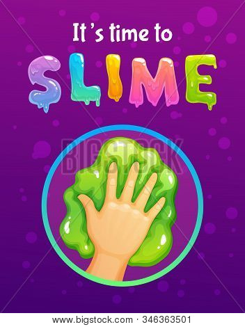 Time To Slime. Funny Colorful Poster With Slimy Toy.