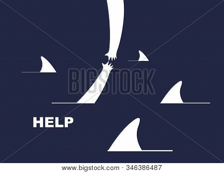 Help And Empathy Concept Two Hands Helping One Another To Get Out From Sea Full Of Sharks Vector Sim