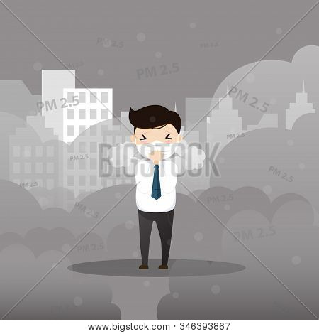 Man Cough With Dirty Lung Because Air Pollution Pm2.5 Air Poll.  Smoke, Smog, Respiratory, Environme