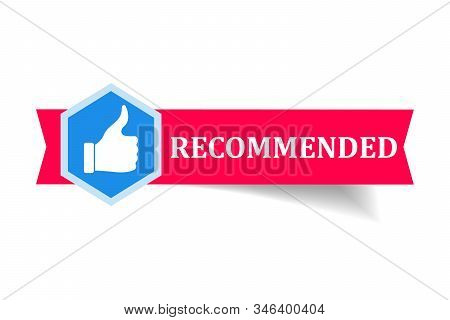 Recommended Banner With Thumb Up On White Background. Great Label And Tag For Good Brand. Best Price
