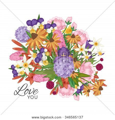 Garden Flowers Bouquet With Love You Text Vector Illustration. Floral Romantic Poster, Card Or Invit
