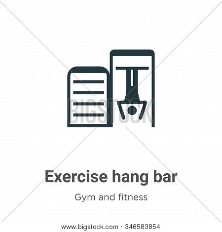 Exercise hang bar icon isolated on white background from gym and fitness collection. Exercise hang b