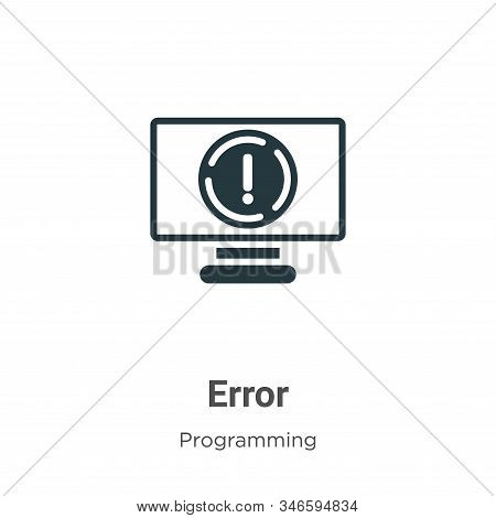 Error icon isolated on white background from programming collection. Error icon trendy and modern Er