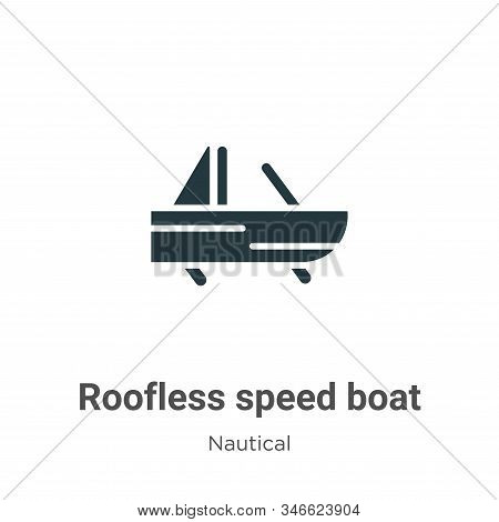 Roofless speed boat icon isolated on white background from nautical collection. Roofless speed boat